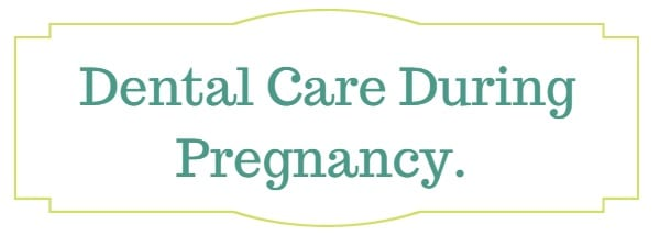 The important of dental care during pregnancy